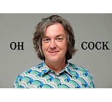 "James May ""Oh Cock"" Photographic Print"