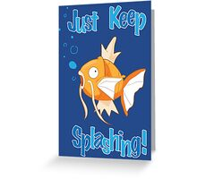 Magikarp: Just Keep Splashing Greeting Card