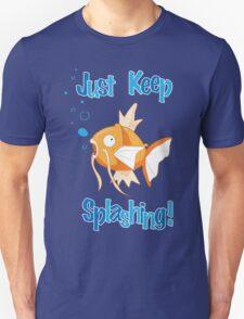 Magikarp: Just Keep Splashing T-Shirt