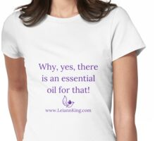 There IS an essential oil for that. Womens Fitted T-Shirt
