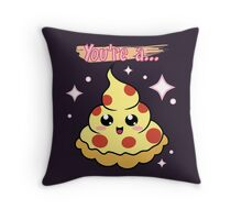 You're A Pizza Throw Pillow