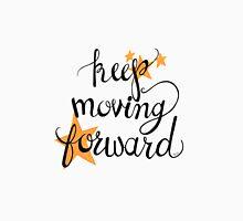 Keep Moving Forward Unisex T-Shirt