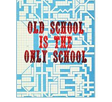 Old School Is The Only School Photographic Print