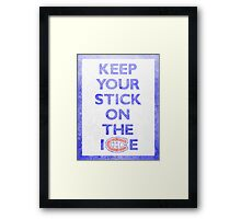 Keep Your Stick On the Ice Framed Print