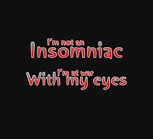 I'm Not an Insomniac Unisex T-Shirt