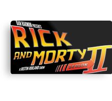 Rick and Morty Season 2 - BTTF Logo Metal Print