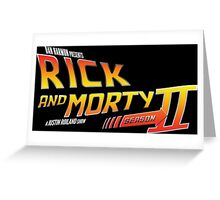 Rick and Morty Season 2 - BTTF Logo Greeting Card