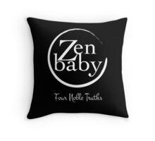 Zen Baby the four noble truths Throw Pillow