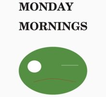 Monday Morning by Tobi