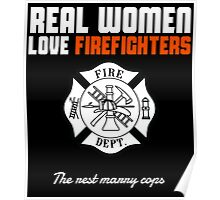 real women love firefighters Poster