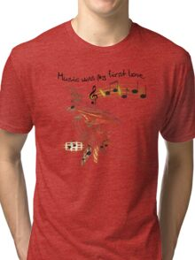 musik was my first love Tri-blend T-Shirt