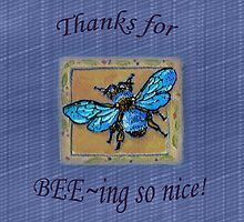 Thanks for BEEing so nice! by Amber Graham (grahamedia)