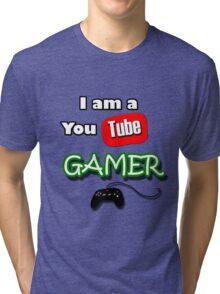 I am a YouTube GAMER Tri-blend T-Shirt