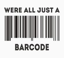 Were all Just A Barcode by bennetthuskers