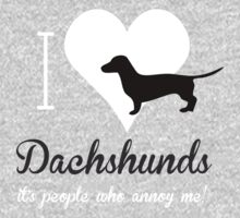 I Love Dachshund It's People Who Annoy Me by classydesigns