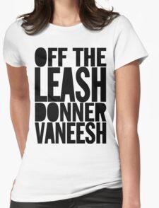 OFF THE LEASH DONNER VANEESH T-Shirt