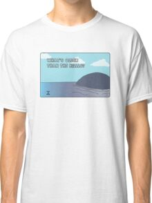 Big Blue- What's Older Than the Hills? Classic T-Shirt