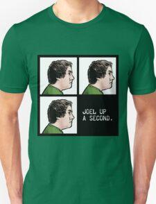 Joel Up A Second Unisex T-Shirt