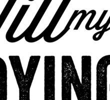 Rebel Till My Dying Breath Sticker