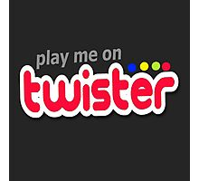 Play Me On Twister Photographic Print