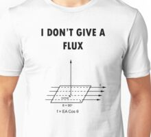 I don't give a flux Unisex T-Shirt