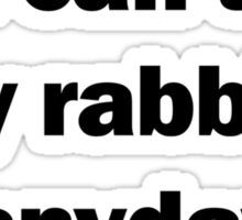 Of Mice and Men | Tend My Rabbits Sticker