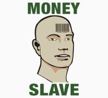 Money Slave... T-Shirt