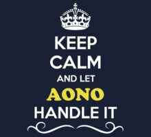 Keep Calm and Let AONO Handle it Kids Clothes