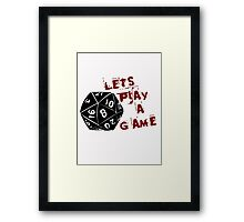 Lets play a game  Framed Print