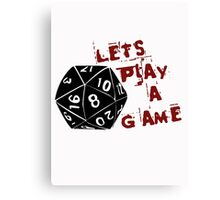 Lets play a game  Canvas Print