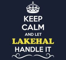 Keep Calm and Let LAKEHAL Handle it Kids Clothes