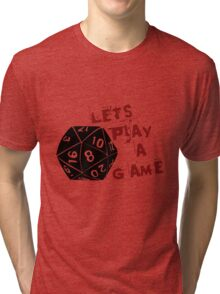 Lets play a game  Tri-blend T-Shirt