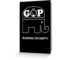 GOP -- Running on Empty Greeting Card