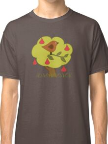...and a partridge in a pear tree Classic T-Shirt