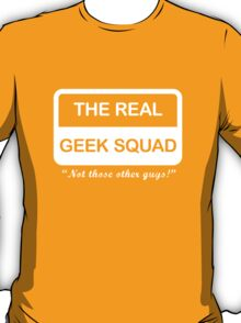 The Real Geek Squad T-Shirt