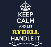 Keep Calm and Let RYDELL Handle it Kids Clothes