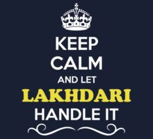 Keep Calm and Let LAKHDARI Handle it Kids Clothes