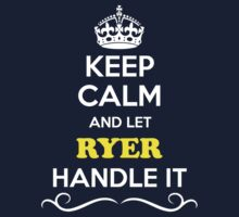 Keep Calm and Let RYER Handle it Kids Clothes