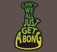 Can't We All Just Get A Bong by Alien Axioms