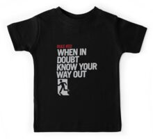 Rule #22: When in Doubt Know Yours Way Out Kids Tee