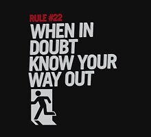 Rule #22: When in Doubt Know Yours Way Out Unisex T-Shirt
