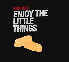 Rule #32: Enjoy the Little Things Unisex T-Shirt