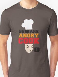 BEWARE ANGRY COOK! chef cooking swearing  T-Shirt