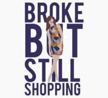 Broke But Still Shopping by mralan
