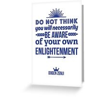 Aware of Your Own Enlightenment Greeting Card