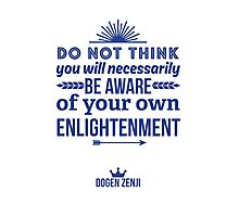 Aware of Your Own Enlightenment Photographic Print