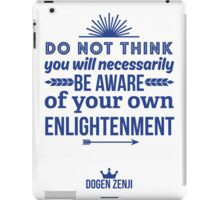 Aware of Your Own Enlightenment iPad Case/Skin