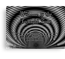 Welcome to the Twilight Zone Canvas Print