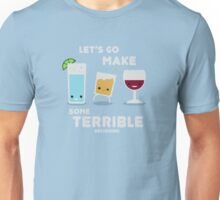 Let's Go Make Some Terrible Decisions! Unisex T-Shirt