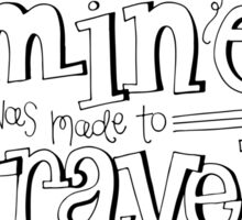 This heart of mine was meant to travel the world Sticker